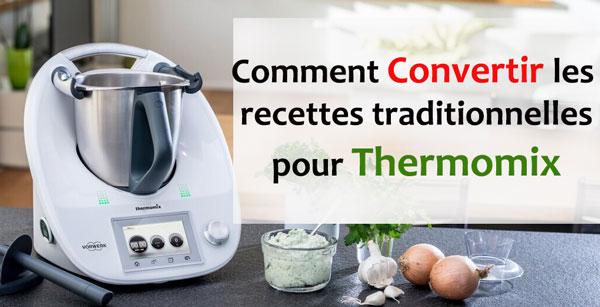Comment convertir les recettes traditionnelles pour Thermomix