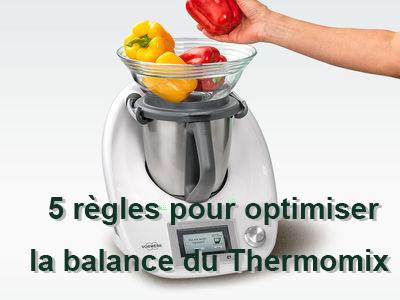 5 règles pour optimiser la balance du Thermomix