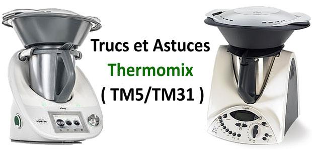 Trucs et Astuces Thermomix ( TM5/TM31 )