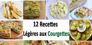 Voici 12 recettes légères aux courgettes, faciles et simples d'entrées, plats et desserts, à base de courgettes pour vos repas du quotidien